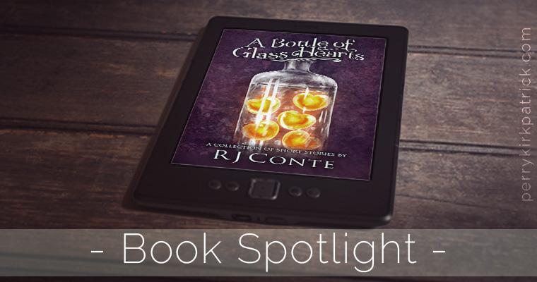 Spotlight: A Bottle of Glass Hearts by RJ Conte